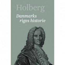 Holberg - Danmarks riges historie 2: Ludvig Holbergs hovedværker (Bind 9)