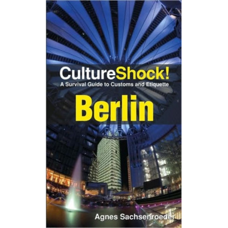 Berlin: A Survival Guide to Customs and Etiquette