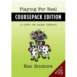 Playing for Real Coursepack Edition: A Text on Game Theory