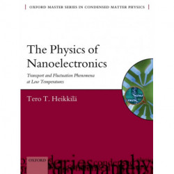 The Physics of Nanoelectronics: Transport and Fluctuation Phenomena at Low Temperatures