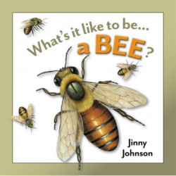 What's It Like to Be: A Bee?