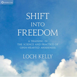 Shift into Freedom: A Training in the Science and Practice of Openhearted Awareness