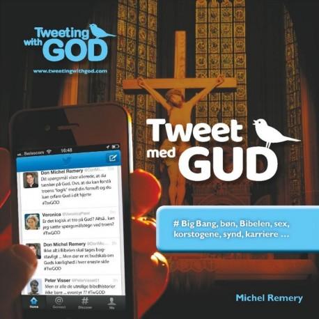 Tweet med Gud: #Big Bang, bøn, Biblen, sex, korstogene, synd, karriere ...