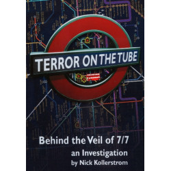Terror on the Tube: Behind the Veil of 7/7 -- An Investigation