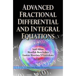 Advanced Fractional Differential & Integral Equations