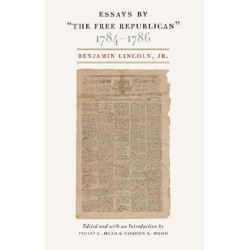 """Essays by """"The Free Republican,"""" 1784-1786"""