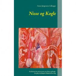 Nisse og Kogle: En historie for små og store om Nisse og Kogle, der gik på opdagelse lillejuleaftens dag