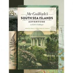 Mr Guilfoyle's South Sea Islands Adventure on HMS Challenger