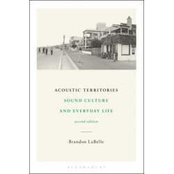 Acoustic Territories, Second Edition: Sound Culture and Everyday Life