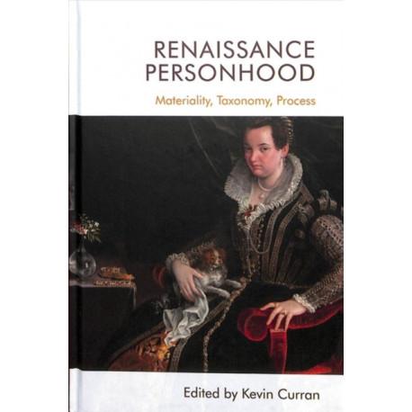 Renaissance Personhood: Materiality, Taxonomy, Process