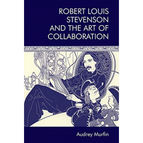 Robert Louis Stevenson and the Art of Collaboration