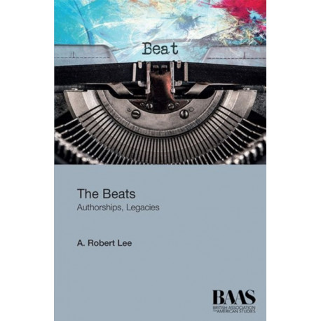The Beats: Authorship, Legacies