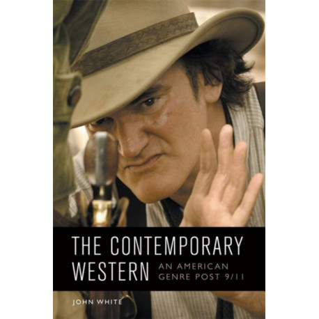 The Contemporary Western: An American Genre Post 9/11