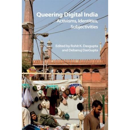 Queering Digital India: Activisms, Identities, Subjectivities