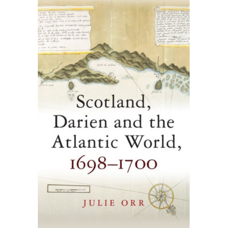 Scotland, Darien and the Atlantic World, 1698-1700