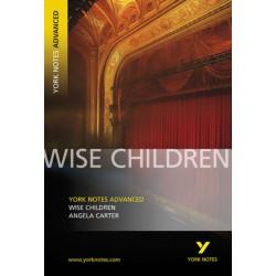 Wise Children: York Notes Advanced