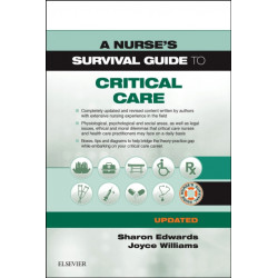 A Nurse's Survival Guide to Critical Care - Updated Edition