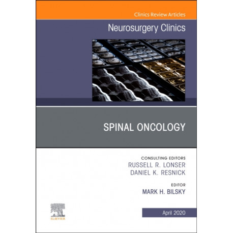 Spinal Oncology An Issue of Neurosurgery Clinics of North America