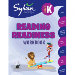 Kindergarten Reading Readiness Workbook: Activities, Exercises, and Tips to Help Catch Up, Keep Up, and Get Ahead