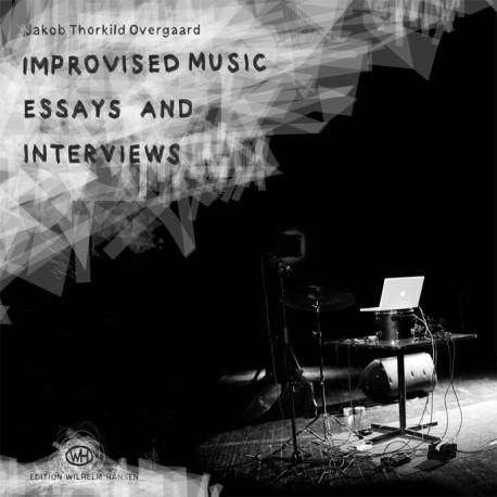 Improvised Music - Essays and Interviews