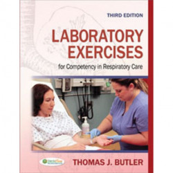 Laboratory Exercises for Competency in Repiratory Care 3e