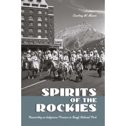 Spirits of the Rockies: Reasserting an Indigenous Presence in Banff National Park