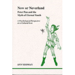 Now or Neverland: Peter Pan and the Myth of Eternal Youth