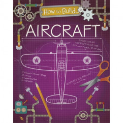 How to Build... Aircraft