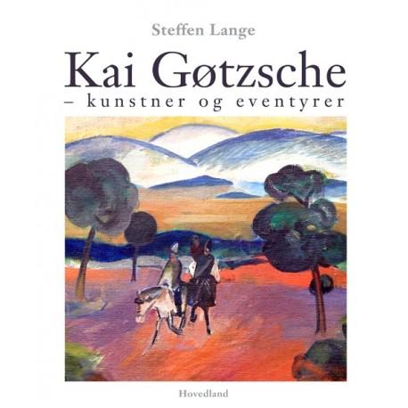 Kai Gøtzsche: kunstner og eventyrer
