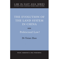 The Evolution of the Land System in China: Politicized Law?