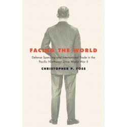 Facing the World: Defense Spending and International Trade in the Pacific Northwest Since World War II