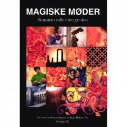 Magiske møder: kunstens rolle i integration - interviewbog