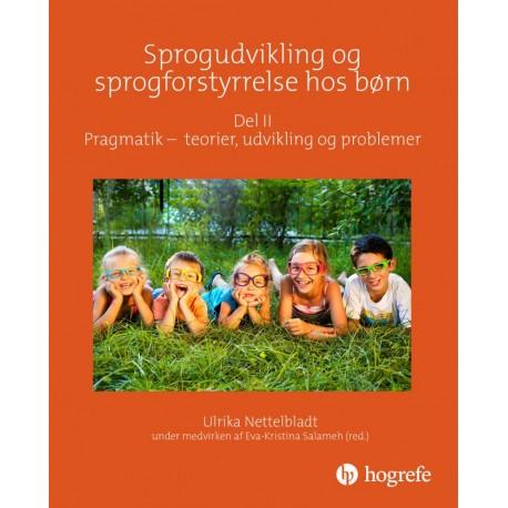 Sprogudvikling og sprogforstyrrelse hos børn - Pragmatik - teori, udvikling og vanskeligheder (Del 2)