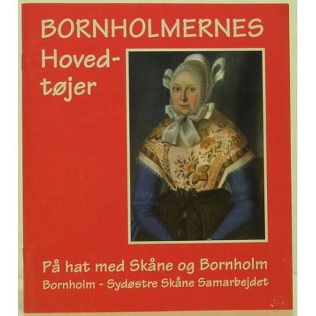 Bornholmernes hovedtøjer: på hat med Skåne og Bornholm - Bornholm-Sydøstre Skåne Samarbejdet - på hatt med Bornholm och Skåne