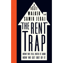 The Rent Trap: How we Fell into It and How we Get Out of It