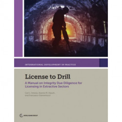 License to drill: a manual on integrity due diligence for licensing in extractive sectors