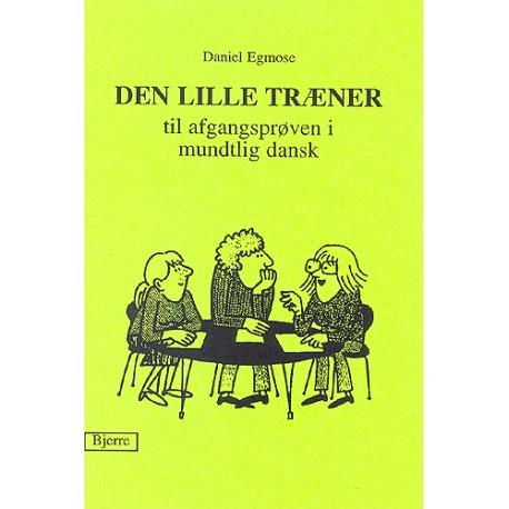 Den lille træner: til afgangsprøven i mundtlig dansk