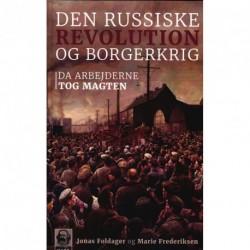 Den Russiske Revolution og Borgerkrig: Da arbejderne tog magten