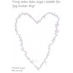 """Ting man kan sige i stedet for """"jeg elsker dig"""""""