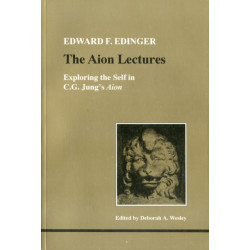 """The Aion Lectures: Exploring the Self in C.G.Jung's """"Aion"""""""