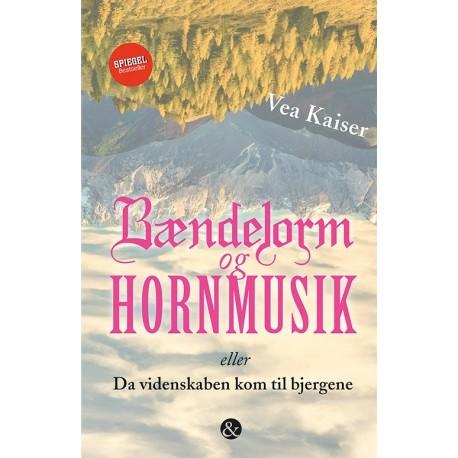 Bændelorm og hornmusik: Eller Da videnskaben kom til bjergene