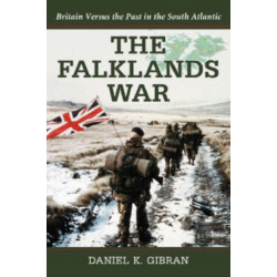 The Falklands War: Britain Versus the Past in the South Atlantic