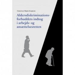 Aldersdiskriminationsforbuddets indtog i arbejds- og ansættelsesretten