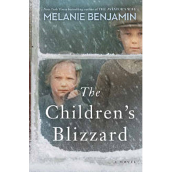 The Children's Blizzard: A Novel