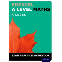 Edexcel A Level Maths: A Level Exam Practice Workbook (Pack of 10): With all you need to know for your 2021 assessments