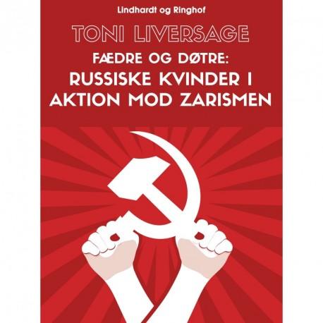 Fædre og døtre: russiske kvinder i aktion mod zarismen