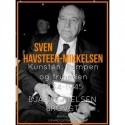 Sven Havsteen-Mikkelsen. Kunsten, kampen og friheden, 1934-1945
