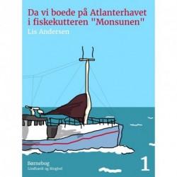 """Da vi boede på Atlanterhavet i fiskekutteren """"Monsun"""""""