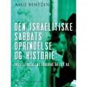 Den israelitiske Sabbats Oprindelse og Historie indtil Jerusalems Erobring år 70 e. Kr.