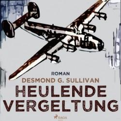 Heulende Vergeltung - Fliegergeschichten nr. 7